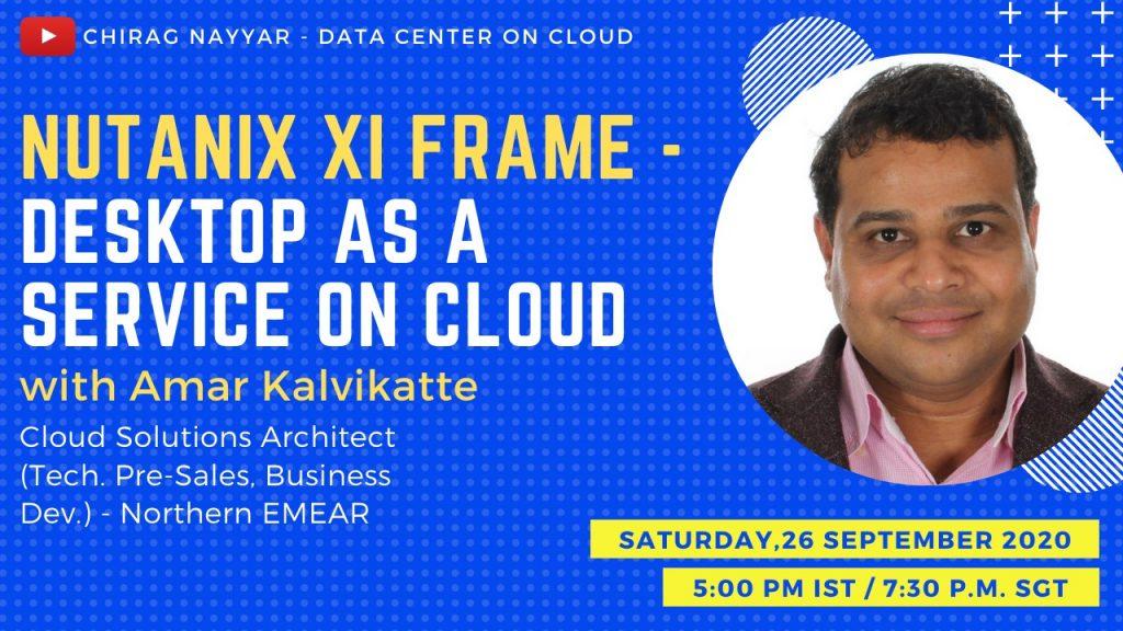 Nutanix XI Frame by Amar K and Chirag Nayyar