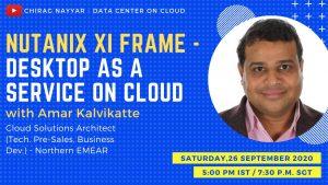 Nutanix Xi Frame – Desktop as a service with Amar Kalvikatte